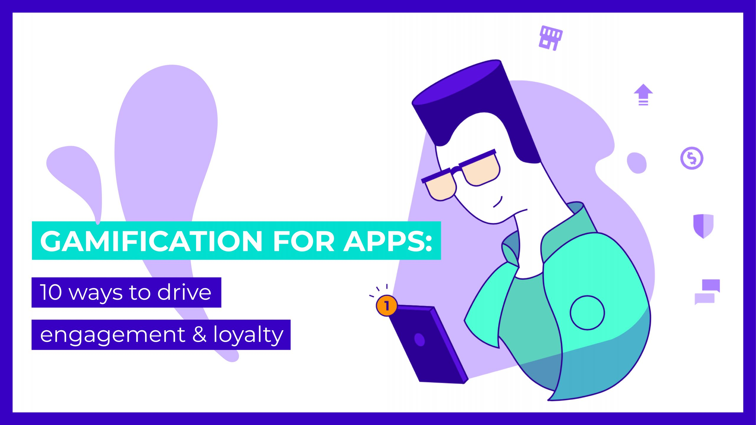 Gamification for apps: 10 ways to drive engagement & loyalty engagement strategies