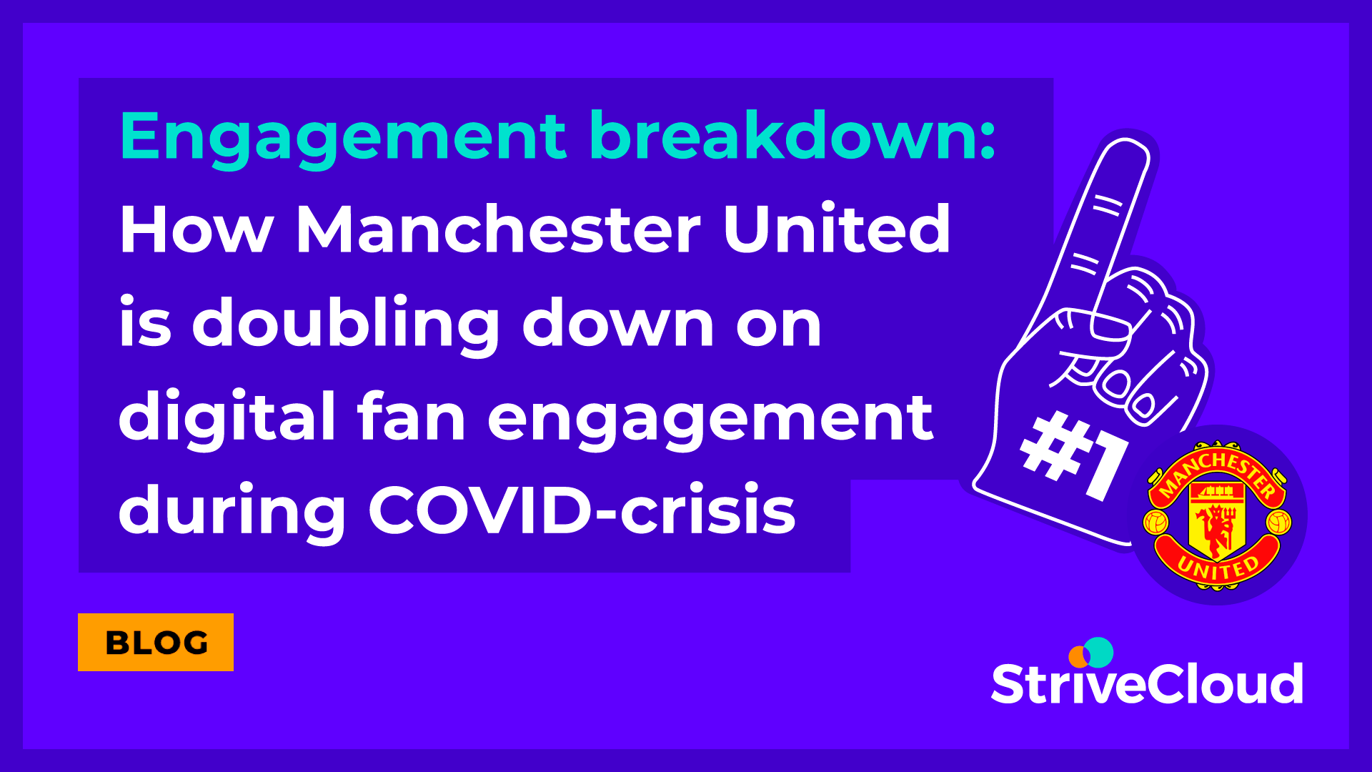Engagement breakdown: How Manchester United is doubling down on digital fan engagement during COVID-crisis