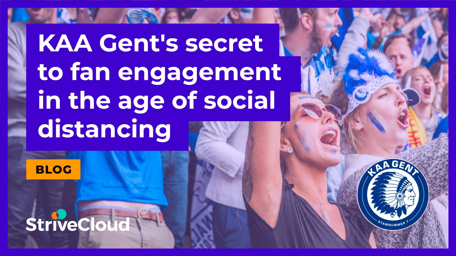 KAA Gent's secret to fan engagement in the age of social distancing