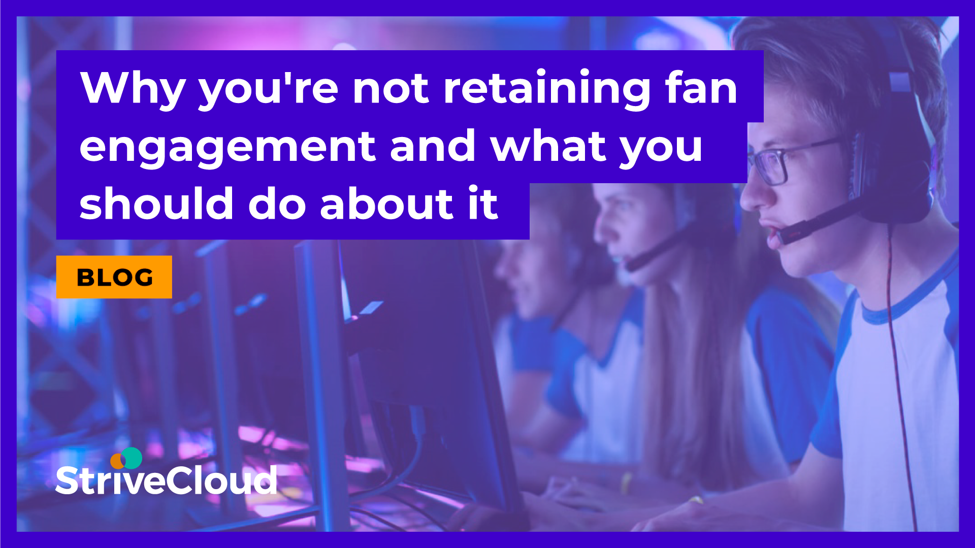 Why you're not retaining fan engagement and what you should do about it