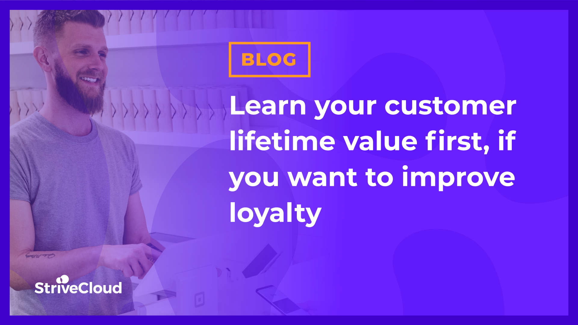 Learn your customer lifetime value first, if you want to improve loyalty