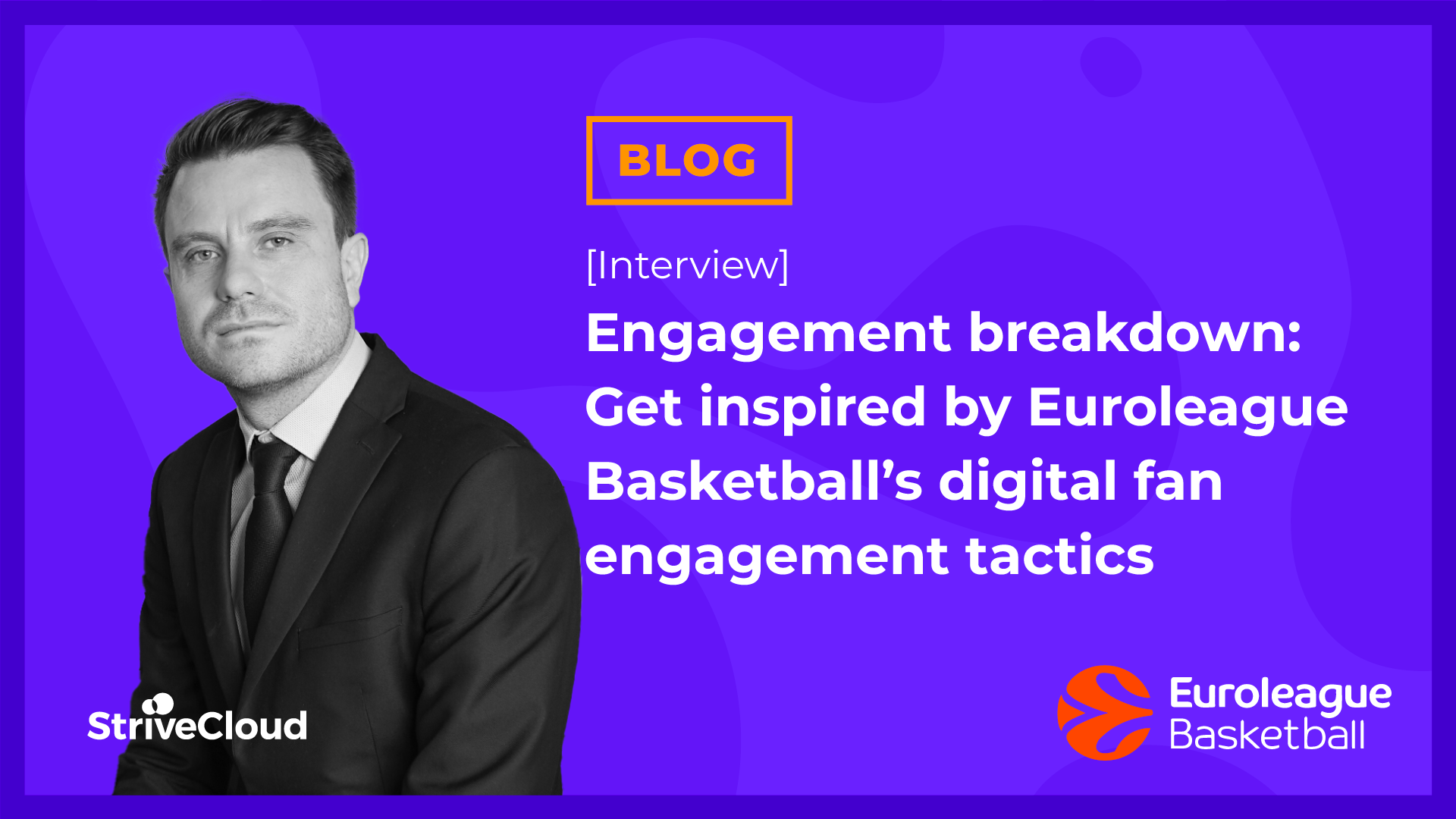 Engagement breakdown: Get inspired by Euroleague Basketball's digital fan engagement tactics