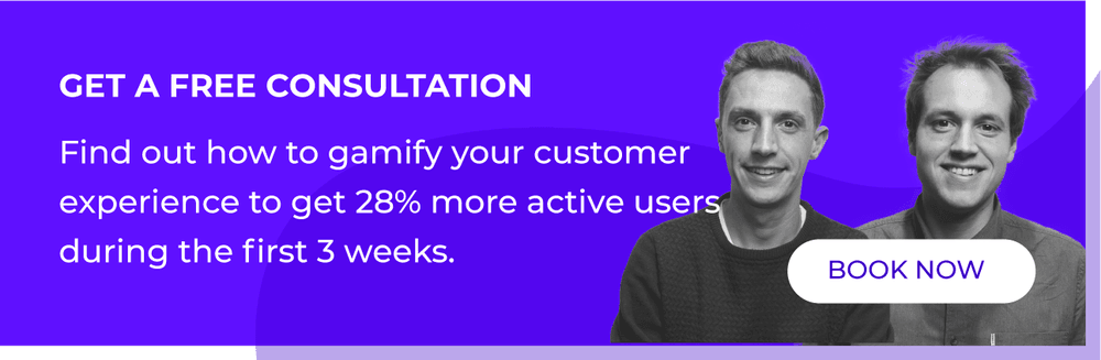 Find out how to gamify your customer experience to get 28% more active users during the first 3 weeks. Book a free consultation