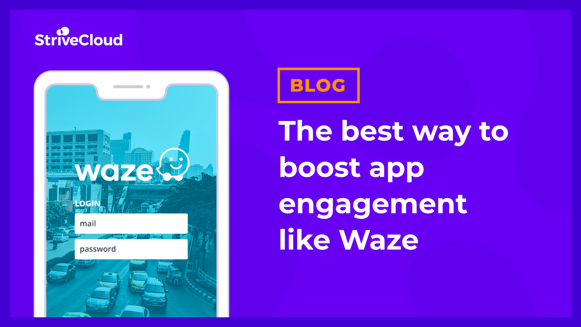 The best way to boost app engagement like Waze