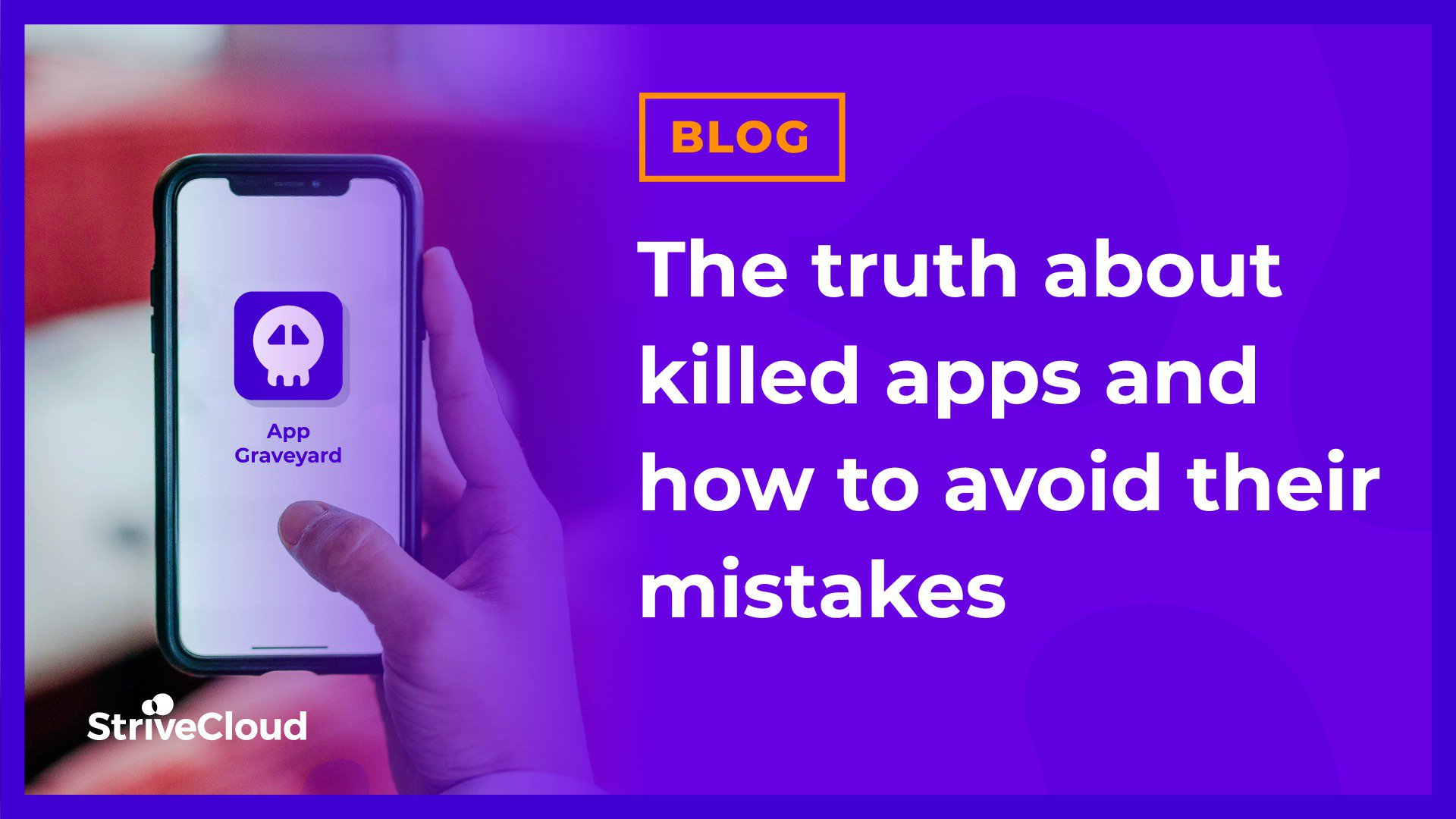 The truth about killed apps and how to avoid their mistakes