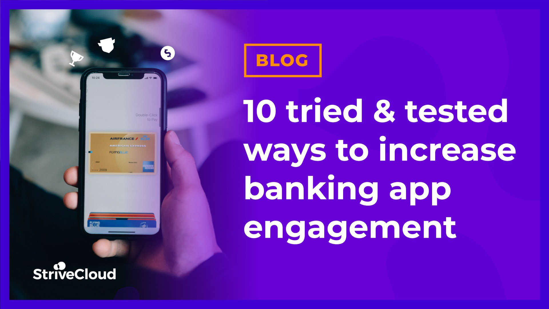 10 tried & tested ways to increase banking app engagement