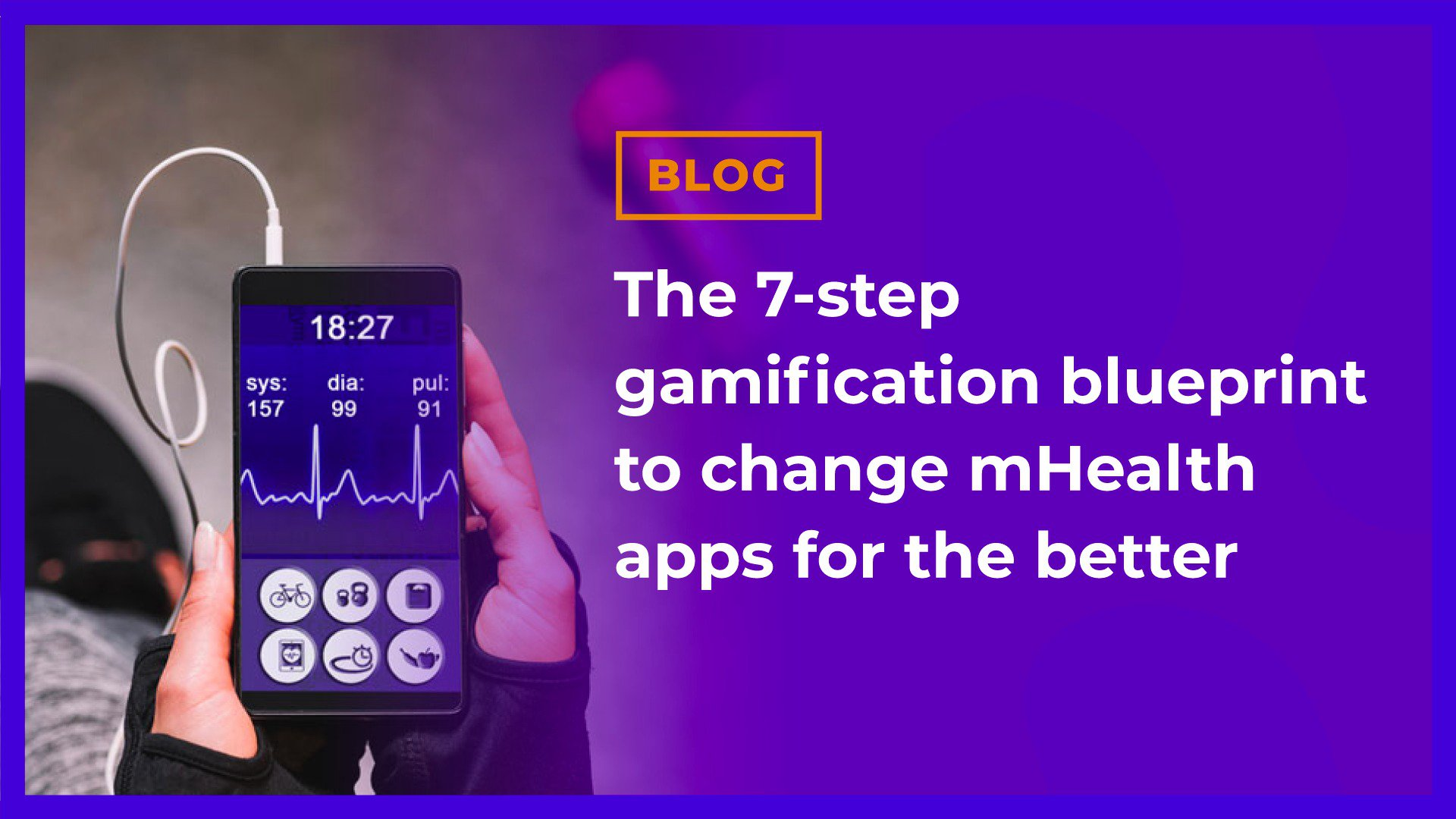 The 7-step gamification blueprint to change mHealth apps for the better