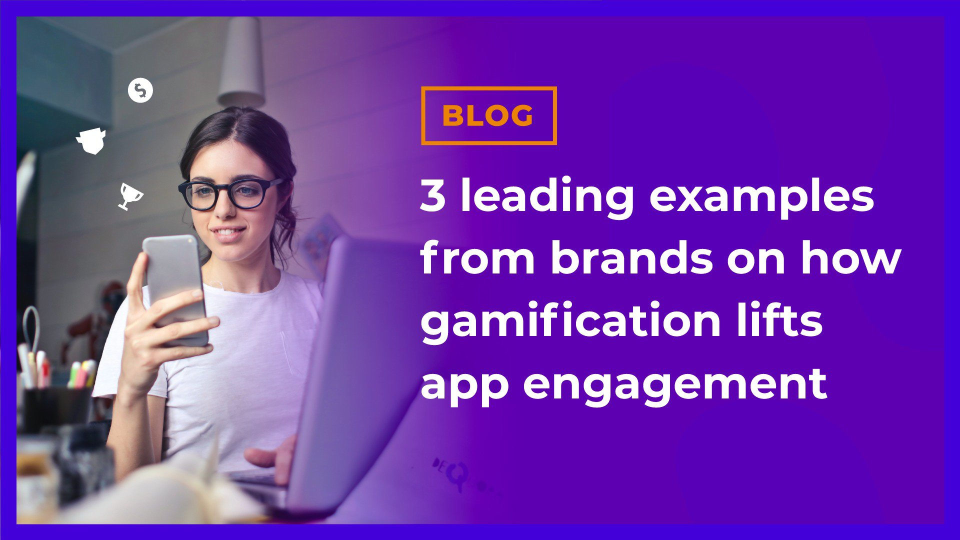 3 leading examples from brands on how gamification lifts app engagement