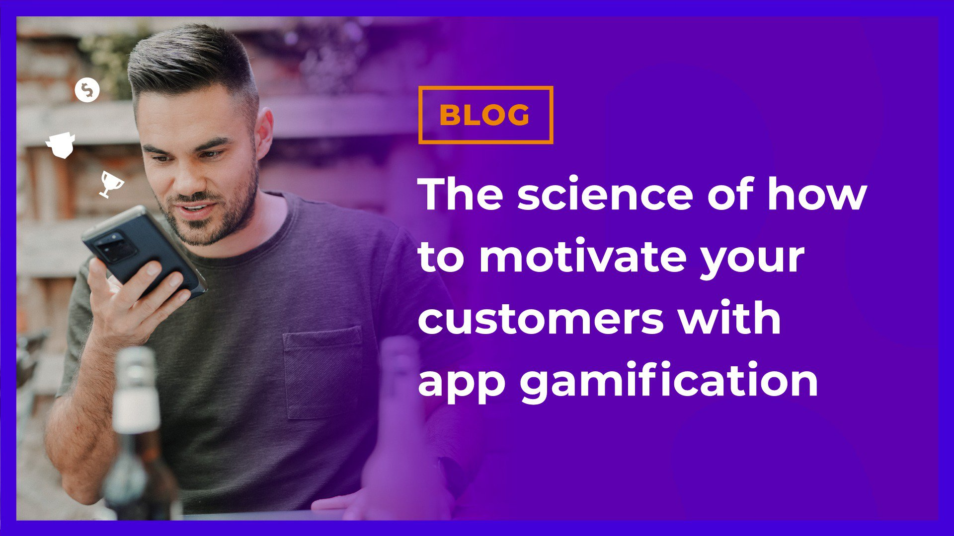 The science of how to motivate your customers with app gamification