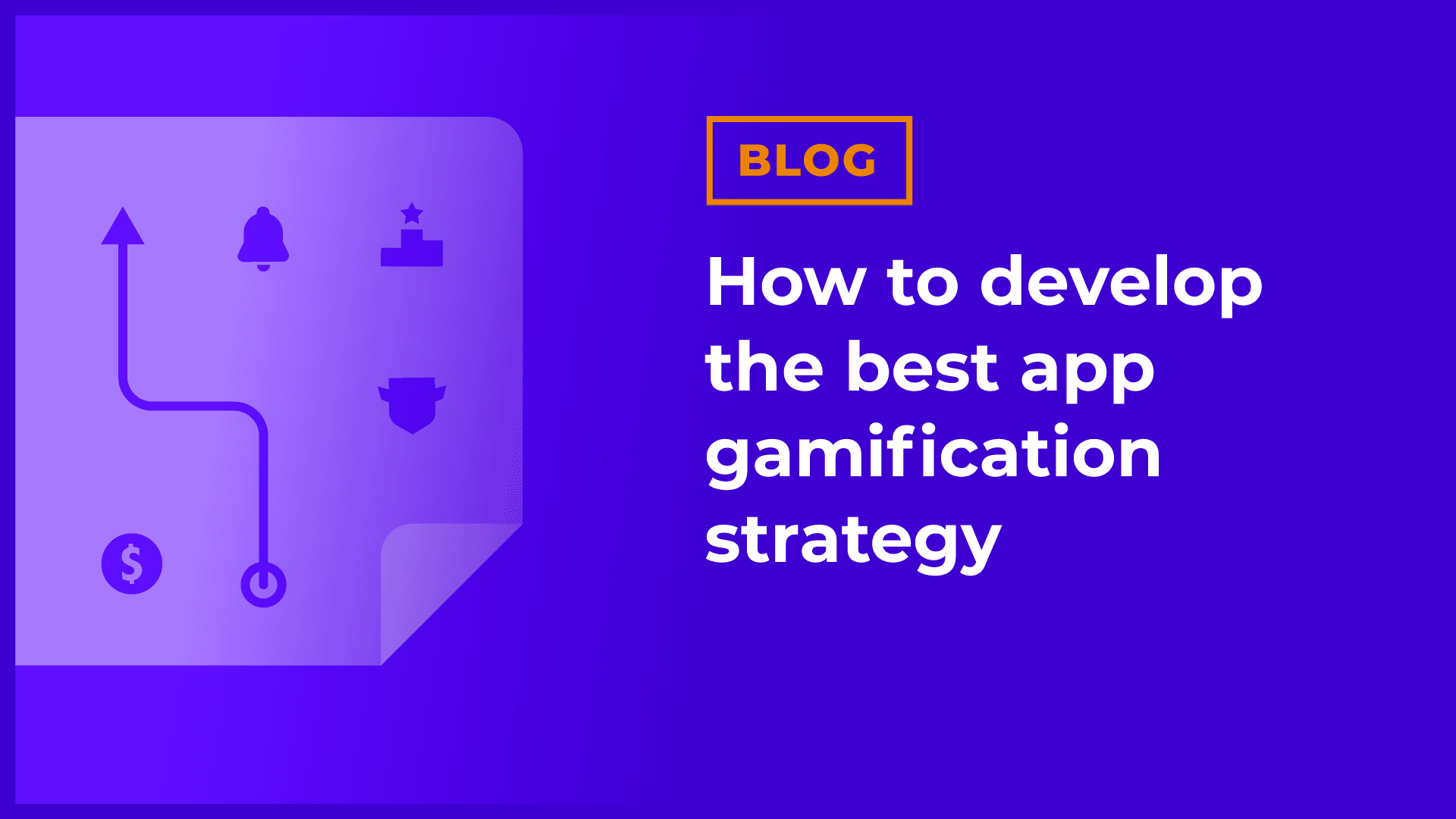 How to develop the best app gamification strategy - everything you need to know!